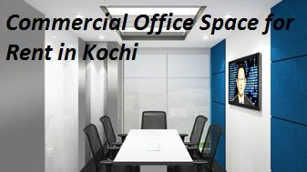 Commercial office space in Kochi For Rent